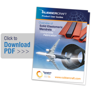 Rubbercraft User Guide - Overview of Solid Elastomeric Mandrels for Composite Fabrication